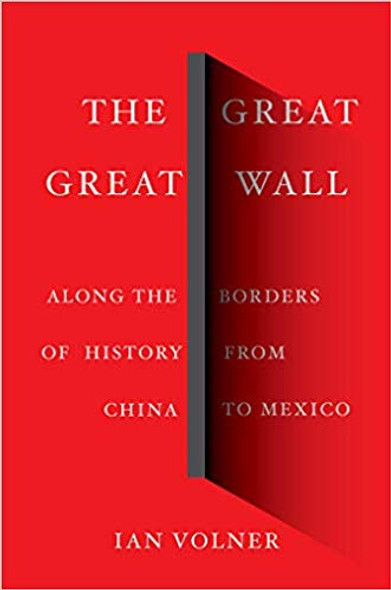 The Great Great Wall: Along the Borders of History from China to Mexico [Hardcover] Cover