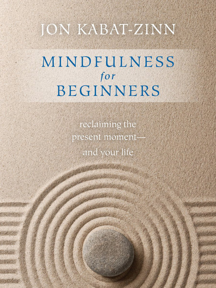 Mindfulness for Beginners: Reclaiming the Present Moment and Your Life Cover