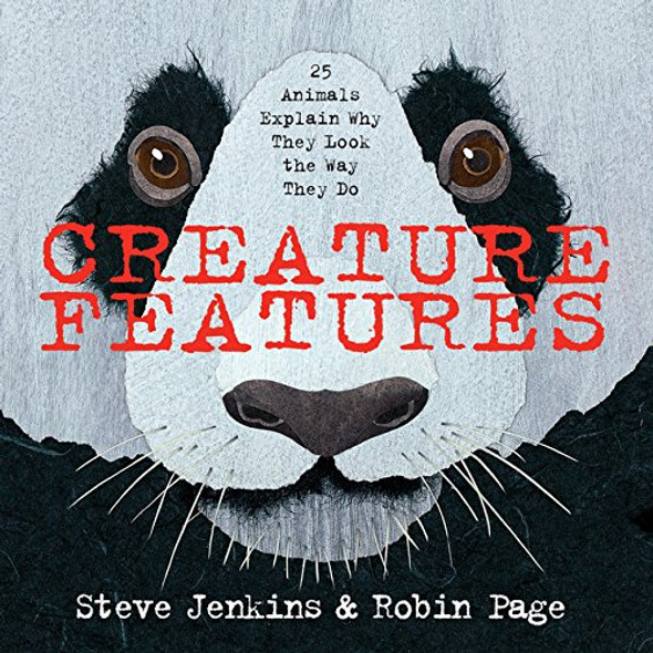 Creature Features: Twenty-Five Animals Explain Why They Look the Way They Do Cover