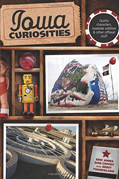 Iowa Curiosities: Quirky Characters, Roadside Oddities & Other Offbeat Stuff (Curiosities Series) Cover