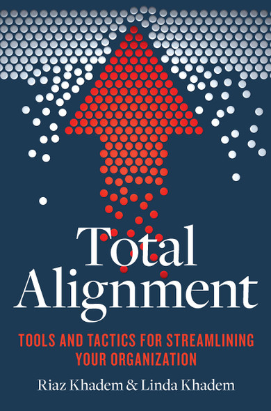 Total Alignment: Tools and Tactics for Streamlining Your Organization Cover