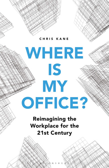 Where is My Office?: Reimagining the Workplace for the 21st Century - Cover