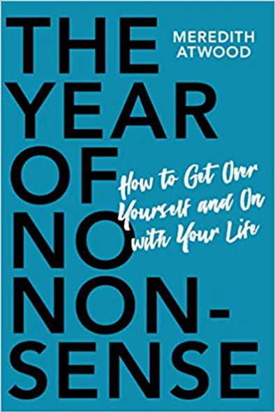 The Year of No Nonsense: How to Get Over Yourself and on with Your Life Cover