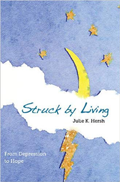 Struck by Living: From Depression to Hope (2nd Edition) Cover