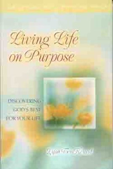 Living Life on Purpose: Discovering God's Best for Your Life Cover