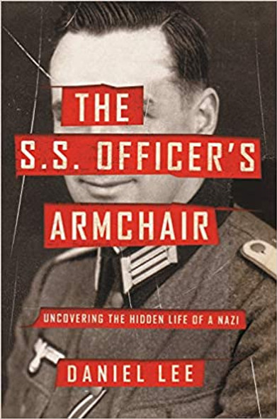 The S.S. Officer's Armchair: Uncovering the Hidden Life of a Nazi Cover