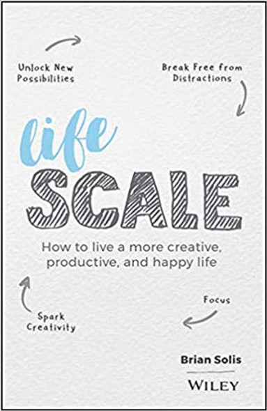Lifescale: How to Live a More Creative, Productive, and Happy Life Cover