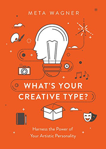 What's Your Creative Type?: Harness the Power of Your Artistic Personality Cover