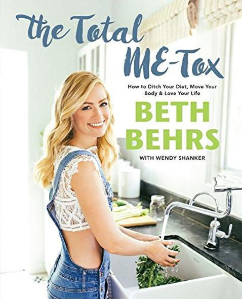 The Total Me-Tox: How to Ditch Your Diet, Move Your Body, & Love Your Life (on Your Own Terms) Cover