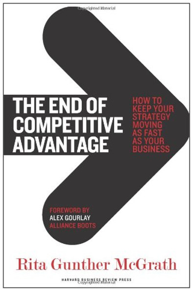 The End of Competitive Advantage: How to Keep Your Strategy Moving As Fast As Your Business Cover