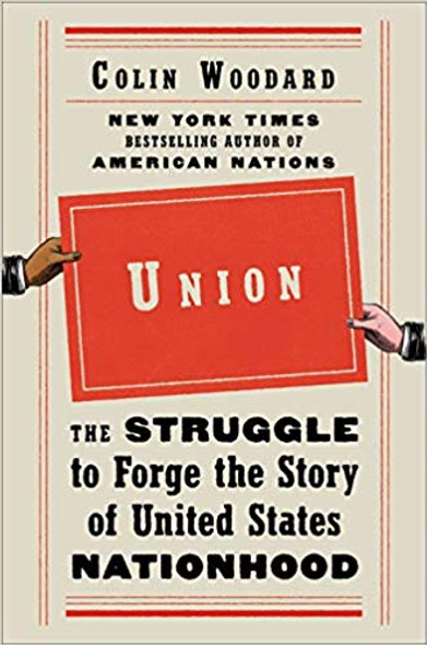 Union: The Struggle to Forge the Story of United States Nationhood Cover