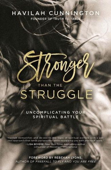 Stronger Than the Struggle: Uncomplicating Your Spiritual Battle Cover