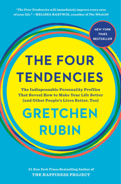 The Four Tendencies: The Indispensable Personality Profiles That Reveal How to Make Your Life Better (and Other People's Lives Better, Too) Cover