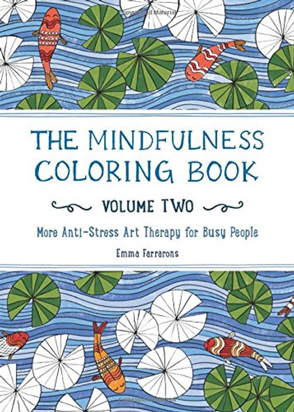 The Mindfulness Coloring Book - Volume Two: More Anti-Stress Art Therapy for Busy People Cover