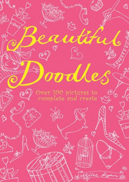 Beautiful Doodles: Over 100 Pictures to Complete and Create Cover