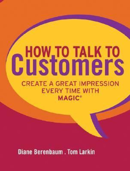 How to Talk to Customers : Create a Great Impression Every Time with Magic Cover