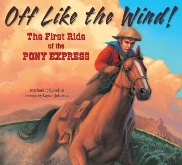 Off Like the Wind!: The First Ride of the Pony Express Cover