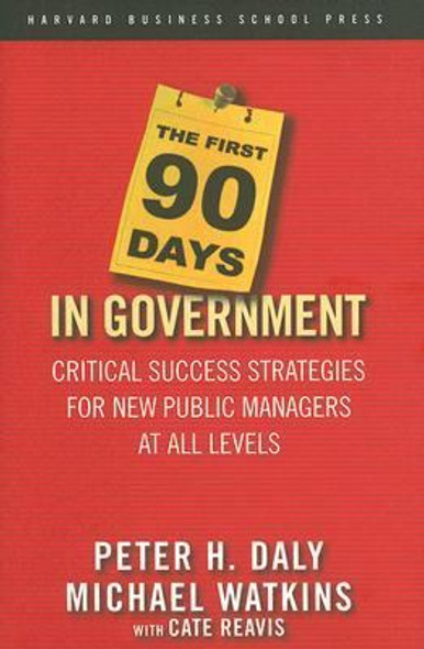 The First 90 Days in Government: Critical Success Strategies for New Public Managers at All Levels Cover