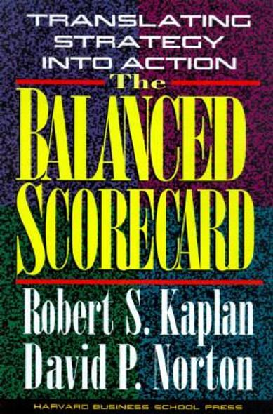 The Balanced Scorecard: Translating Strategy Into Action Cover