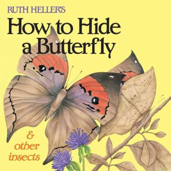 How to Hide a Butterfly: And Other Insects Cover