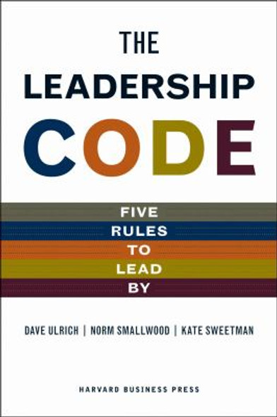 The Leadership Code: Five Rules to Lead By Cover