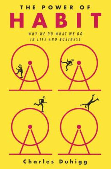 The Power of Habit: Why We Do What We Do in Life and Business (Hardcover) Cover