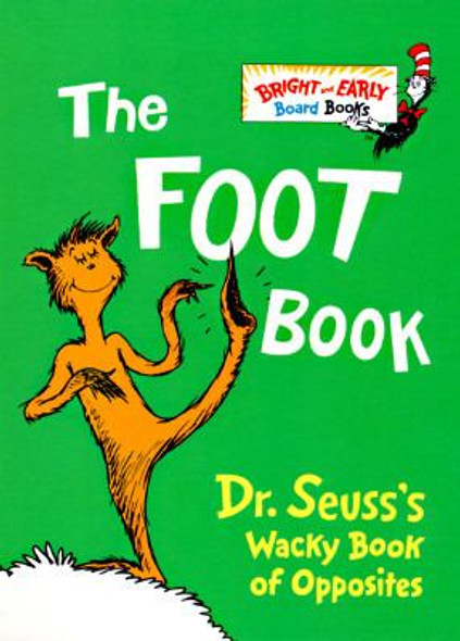 The Foot Book: Dr. Seuss's Wacky Book of Opposites Cover
