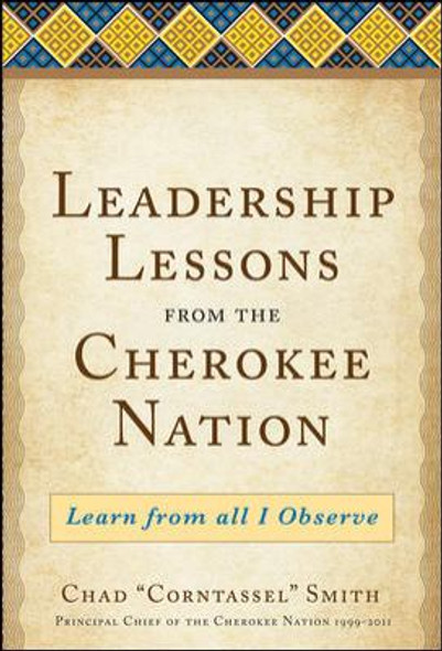 Leadership Lessons from the Cherokee Nat Ion: Learn from All I Observe Cover