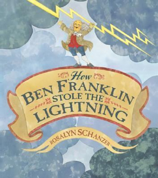 How Ben Franklin Stole the Lightning Cover