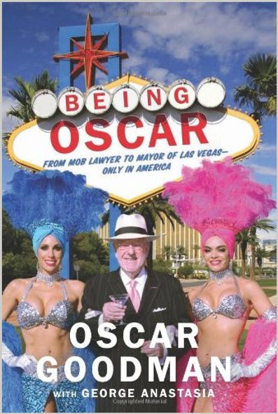 Being Oscar: From Mob Lawyer to Mayor of Las Vegas Cover