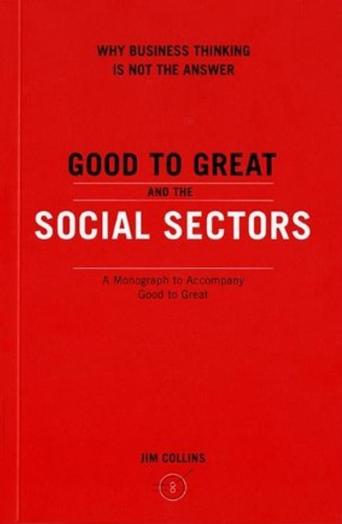 Good to Great and the Social Sectors: A Monograph to Accompany Good to Great Cover