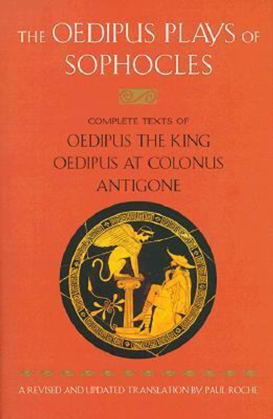 The Oedipus Plays of Sophocles: Oedipus the King; Oedipus at Colonus; Antigone Cover