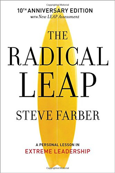 The Radical Leap: A Personal Lesson in Extreme Leadership Cover