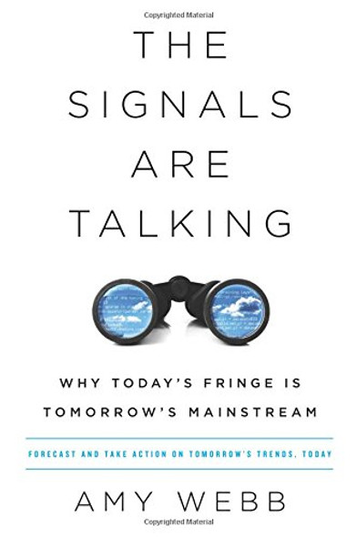 The Signals Are Talking: Why Today's Fringe Is Tomorrow's Mainstream [Hardcover] Cover