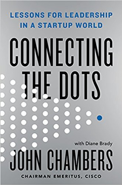 Connecting the Dots: Lessons for Leadership in a Startup World [Hardcover] Cover