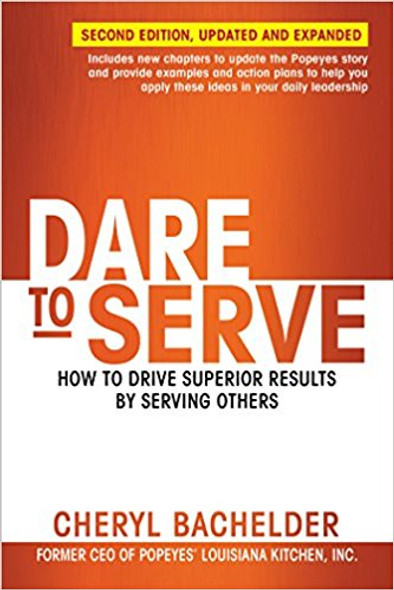 Dare to Serve: How to Drive Superior Results by Serving Others [Paperback] Cover