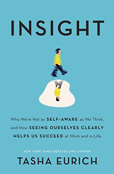 Insight: The Surprising Truth about How Others See Us, How We See Ourselves, and Why the Answers Matter More Than We Think [Paperback] Cover
