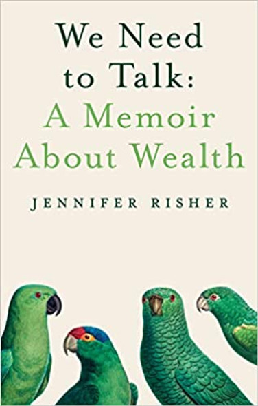 We Need to Talk: A Memoir about Wealth [Hardcover] Cover