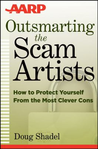 Outsmarting the Scam Artists: How to Protect Yourself from the Most Clever Cons [Paperback] Cover