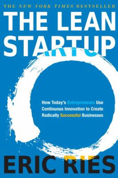 The Lean Startup: How Today's Entrepreneurs Use Continuous Innovation to Create Radically Successful Businesses [Hardcover] Cover