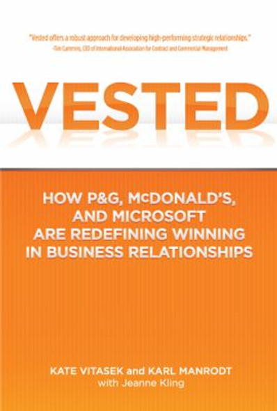 Vested: How P and G, McDonald'S, and Microsoft Are Redefining Winning in Business Relationships [Hardcover] Cover