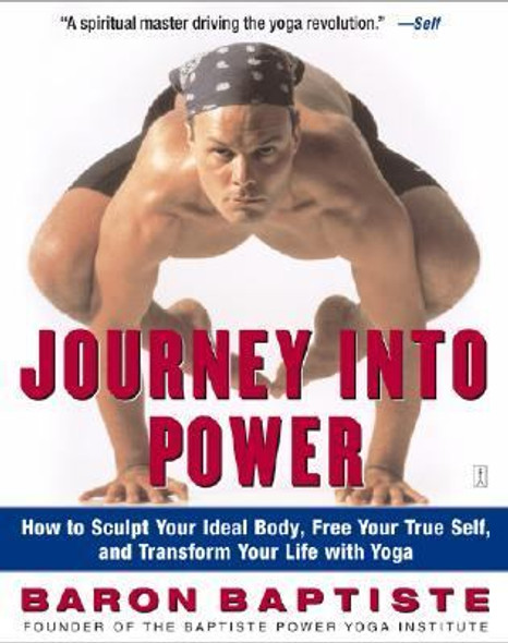 Journey into Power: How to Sculpt Your Ideal Body, Free Your True Self, and Transform Your Life with Yoga [Paperback] Cover