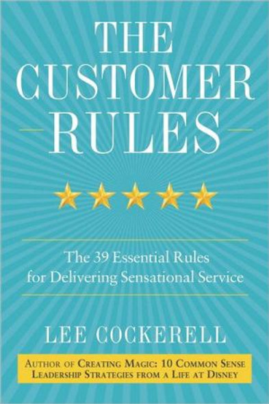The Customer Rules: The 39 Essential Rules for Delivering Sensational Service [Hardcover] Cover