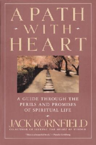 A Path with Heart: A Guide Through the Perils and Promises of Spiritual Life Cover