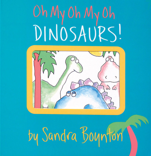 Oh My Oh My Oh Dinosaurs! Cover