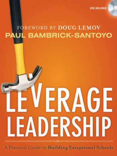 Leverage Leadership : A Practical Guide to Building Exceptional Schools [Paperback] Cover