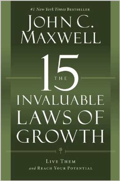 The 15 Invaluable Laws of Growth: Live Them and Reach Your Potential [Hardcover] Cover