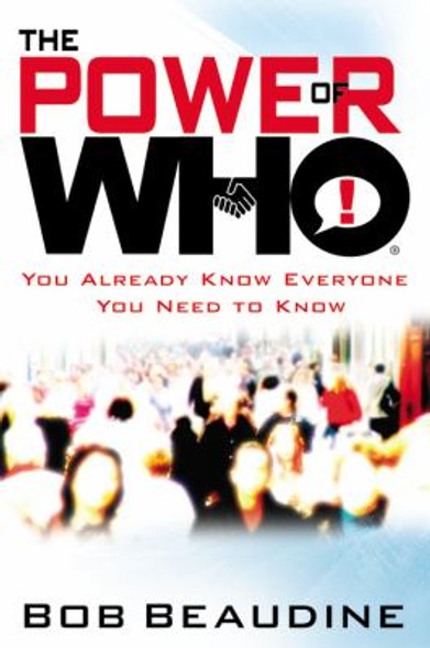 The Power of Who: You Already Know Everyone You Need to Know [Hardcover] Cover