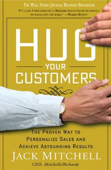 Hug Your Customers: The Proven Way to Personalize Sales and Achieve Astounding Results [Hardcover] Cover