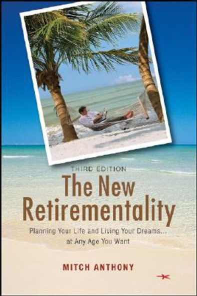 The New Retirementality: Planning Your Life and Living Your Dreams... . at Any Age You Want [Paperback] Cover